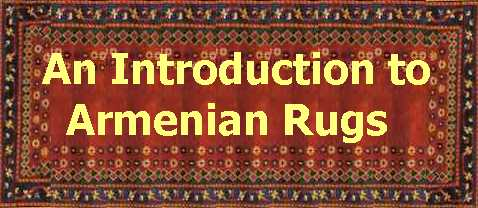 Introduction To Armenian Rugs